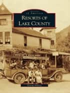 Resorts of Lake County ebook by Donna Hoberg