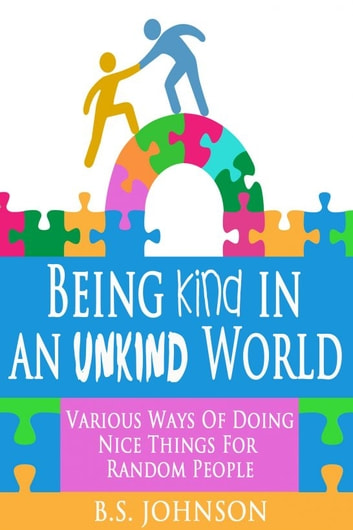 Being Kind In An Unkind World ebook by BS Johnson