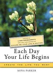 Each Day Your Life Begins ebook by Mina Parker, Lynn Grabhorn