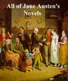 Jane Austen's Novels, all eight of them, plus two books about her eBook by Jane Austen