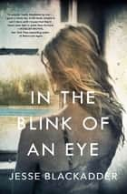 In the Blink of an Eye ebook by Jesse Blackadder