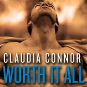 Worth It All audiobook by Claudia Connor