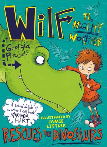 Wilf the Mighty Worrier Rescues the Dinosaurs - Book 5 ebook by Georgia Pritchett