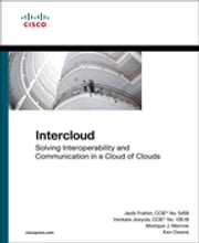 Intercloud - Solving Interoperability and Communication in a Cloud of Clouds ebook by Jazib Frahim,Venkata Josyula,Monique Morrow,Ken Owens