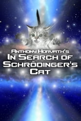 In Search of Schrödinger's Cat ebook by Anthony Horvath