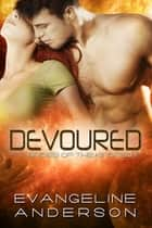 Devoured: Brides of the Kindred 11 ebook by Evangeline Anderson