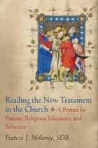 Reading the New Testament in the Church ebook by Francis J. SDB Moloney