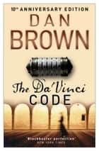 The Da Vinci Code - (Robert Langdon Book 2) ebook by Dan Brown