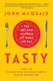 Tasty - The Art and Science of What We Eat ebook by Kobo.Web.Store.Products.Fields.ContributorFieldViewModel