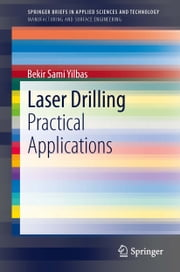 Laser Drilling - Practical Applications ebook by Bekir Sami Yilbas