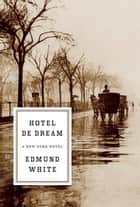 Hotel de Dream - A New York Novel ebook by
