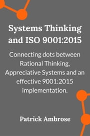 Systems Thinking and ISO 9001:2015 ebook by Patrick Ambrose