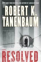 Resolved ebook by Robert K. Tanenbaum