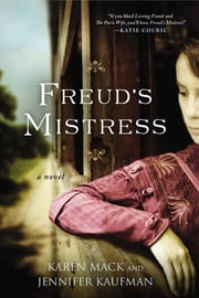 Freud's Mistress ebook by Karen Mack,Jennifer Kaufman