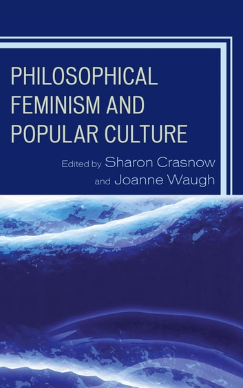Philosophical feminism and popular culture ebook by kelly oliver philosophical feminism and popular culture ebook by kelly olivercynthia willettjulie willett fandeluxe Image collections