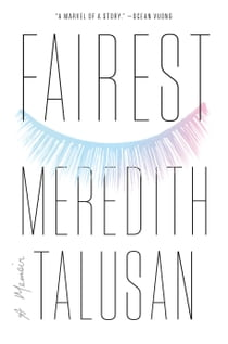Fairest - A Memoir ebook by Meredith Talusan