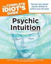 The Complete Idiot's Guide to Psychic Intuition, 3e ebook by LaVonne Carlson-Finnerty,Lynn Robinson