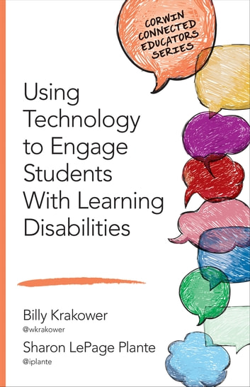 Using Technology to Engage Students With Learning Disabilities ebook by Sharon LePage Plante,William A. Krakower