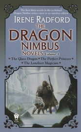 The Dragon Nimbus Novels: Volume I ebook by Irene Radford