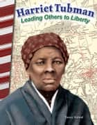 Harriet Tubman: Leading Others to Liberty ebook by Torrey Maloof