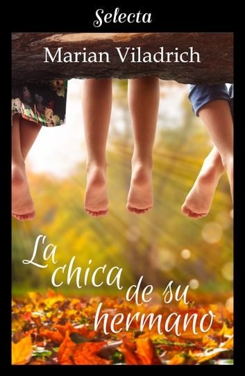 La chica de su hermano (Oak Hill 1) ebook by Marian Viladrich