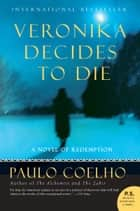 Veronika Decides to Die - A Novel of Redemption ebook by Paulo Coelho