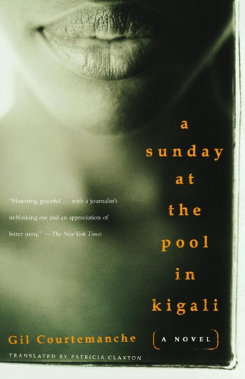 A Sunday at the Pool in Kigali ebook by Gil Courtemanche