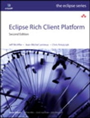 Eclipse Rich Client Platform ebook by Jeff McAffer,Jean-Michel Lemieux,Chris Aniszczyk