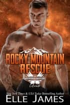 Rocky Mountain Rescue 電子書 by Elle James