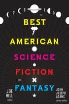 The Best American Science Fiction and Fantasy 2015 ebook by Joe Hill, John Joseph Adams, Neil Gaiman,...