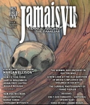 Jamais Vu - Issue One - Winter 2014 - Journal of Strange Among the Familiar ebook by Post Mortem Press,Harlan Ellison,Gary A. Braunbeck