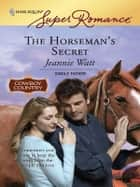 The Horseman's Secret ebook by Jeannie Watt