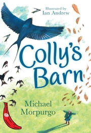 Colly's Barn: Red Banana ebook by Michael Morpurgo,Ian Andrew