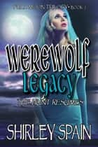 Werewolf Legacy: The Hunt Resumes ebook by Shirley Spain