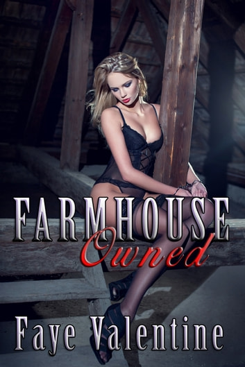 Farmhouse Owned ebook by Faye Valentine
