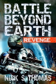 Battle Beyond Earth: Revenge ebook by Nick S. Thomas