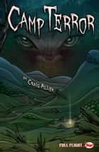 Camp Terror (Full Flight Adventure) ebook by Craig Allen