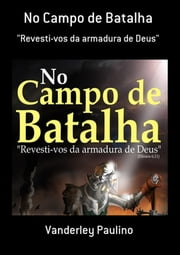 No Campo De Batalha ebook by Vanderley Paulino