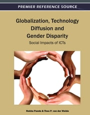 Globalization, Technology Diffusion and Gender Disparity - Social Impacts of ICTs ebook by Rekha Pande,Theo Van der Weide