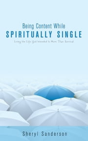 Being Content While Spiritually Single ebook by Sheryl Sanderson