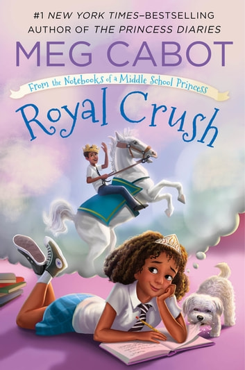 Royal Crush: From the Notebooks of a Middle School Princess ebook by Meg Cabot