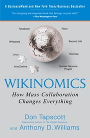 Wikinomics - How Mass Collaboration Changes Everything ebook by Don Tapscott,Anthony D. Williams