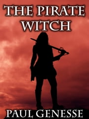 The Pirate Witch ebook by Paul Genesse