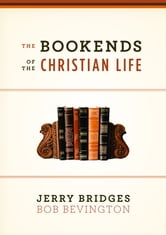 The Bookends of the Christian Life ebook by Jerry Bridges,Bob Bevington
