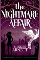 The Nightmare Affair 電子書 by Mindee Arnett