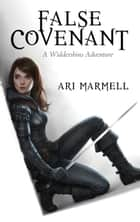 False Covenant - A Widdershins Adventure ebook by Ari Marmell