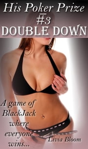 Double Down (His Poker Prize #3) ebook by Livia Bloom