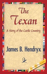 The Texan ebook by Hendryx, James B.