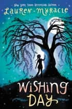 Wishing Day ebook by Lauren Myracle, Julie McLaughlin