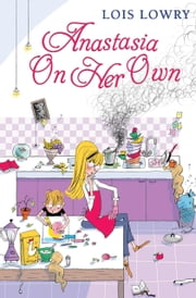 Anastasia on Her Own ebook by Lois Lowry,Diane de Groat